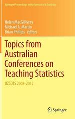 Topics from Australian Conferences on Teaching Statistics : OZCOTS 2008-2012