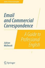 Email and Commercial Correspondence : A Guide to Professional English - Adrian Wallwork