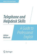 Telephone and Helpdesk Skills : A Guide to Professional English - Adrian Wallwork