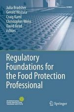 Regulatory Foundations for the Food Protection Professional
