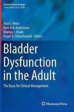 Bladder Dysfunction in the Adult : The Basis for Clinical Management