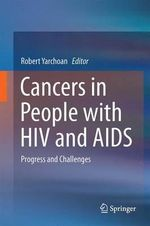 Cancers in People with HIV and AIDS : Progress and Challenges