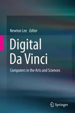 Digital Da Vinci : Computers in the Arts and Sciences