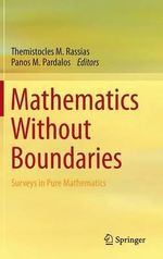 Mathematics without Boundaries : Surveys in Pure Mathematics