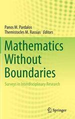 Mathematics without Boundaries : Surveys in Interdisciplinary Research