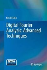 Digital Fourier Analysis - Advanced Techniques - Ken'Iti Kido