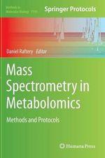 Mass Spectrometry in Metabolomics : Methods and Protocols