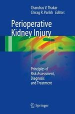 Peri-Operative Kidney Injury : Principles of Risk Assessment, Diagnosis and Treatment