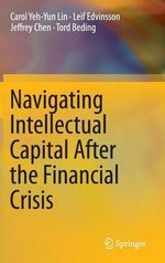 Navigating Intellectual Capital After the Financial Crisis - Carol Yeh-Yun Lin