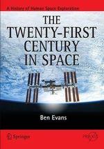 The Twenty-First Century in Space - Ben Evans