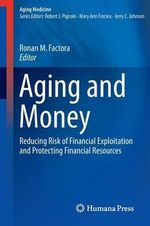 Aging and Money : Reducing Risk of Financial Exploitation and Protecting Financial Resources