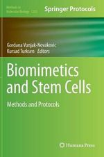 Biomimetics and Stem Cells : Methods and Protocols