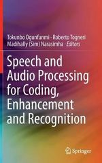 Speech and Audio Processing for Coding, Enhancement and Recognition
