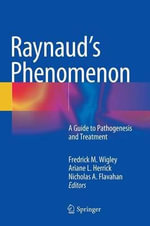 Raynaud's Phenomenon : A Guide to Pathogenesis and Treatment