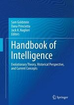 Handbook of Intelligence : Evolutionary Theory, Historical Perspective, and Current Concepts