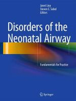 Disorders of the Neonatal Airway : Fundamentals for Practice