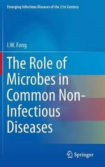 The Role of Microbes in Common Non-Infectious Diseases - I. W. Fong