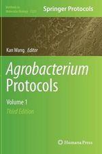 Agrobacterium Protocols : Volume 1