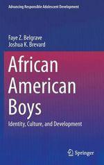 African American Boys : Identity, Culture, and Development - Faye Z. Belgrave