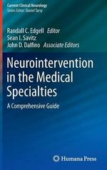 Neurointervention in the Medical Specialties : A Comprehensive Guide
