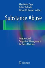 Substance Abuse : Inpatient and Outpatient Management for Every Clinician