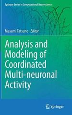 Analysis and Modeling of Coordinated Multi-Neuronal Activity : Springer Series in Computational Neuroscience