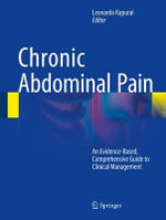 Chronic Abdominal Pain : An Evidence-Based, Comprehensive Guide to Clinical Management