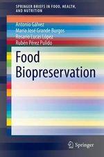 Food Biopreservation - Antonio M. Galvez Del Postigo Ruiz