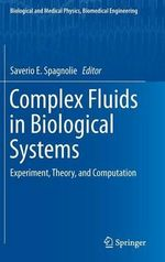 Complex Fluids in Biological Systems : Experiment, Theory, and Computation
