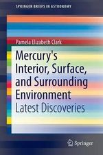Recent Findings for the Planet Mercury : Latest Discoveries - Pamela Elizabeth Clark