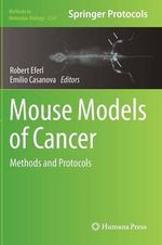 Mouse Models of Cancer : Methods and Protocols