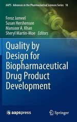 Quality by Design for Biopharmaceutical Drug Product Development : AAPS Advances in the Pharmaceutical Sciences Series
