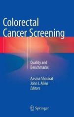 Colorectal Cancer Screening : Quality and Benchmarks