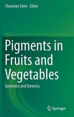 Pigments in Fruits and Vegetables : Genomics and Dietetics