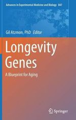 Longevity Genes : A Blueprint for Aging