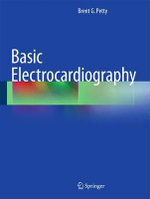 Basic Electrocardiography - Brent G. Petty