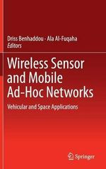 Wireless Sensor and Mobile Ad-Hoc Networks : Vehicular and Space Applications