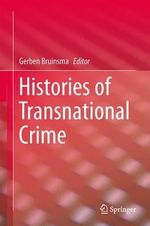 Histories of Transnational Crime : Studies of Organized Crime