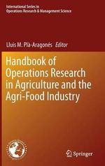 Handbook of Operations Research in Agriculture and the Agri-Food Industry : International Series in Operations Research & Management Science