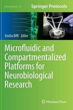 Microfluidic and Compartmentalized Platforms for Neurobiological Research : Neuromethods