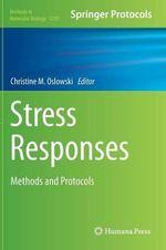 Stress Responses : Methods and Protocols