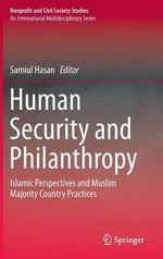 Human Security and Philanthropy : Islamic Perspectives and Muslim Majority Country Practices