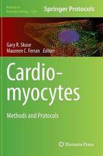 Cardiomyocytes : Methods and Protocols