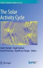 The Solar Activity Cycle : Physical Causes and Consequences