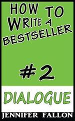 How to Write a Bestseller : Dialogue - Jennifer Fallon