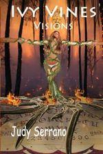 Ivy Vines, Visions - MS Judy N Serrano