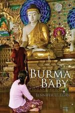 Burma Baby - Jennifer U Egan