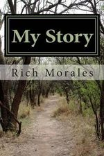 My Story - MR Rich Morales