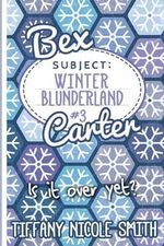 Bex Carter 3 : Winter Blunderland - Tiffany Nicole Smith