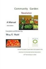 Community Garden Revolution : A Manual (Black and White Edition) - Miss Mary K Hukill